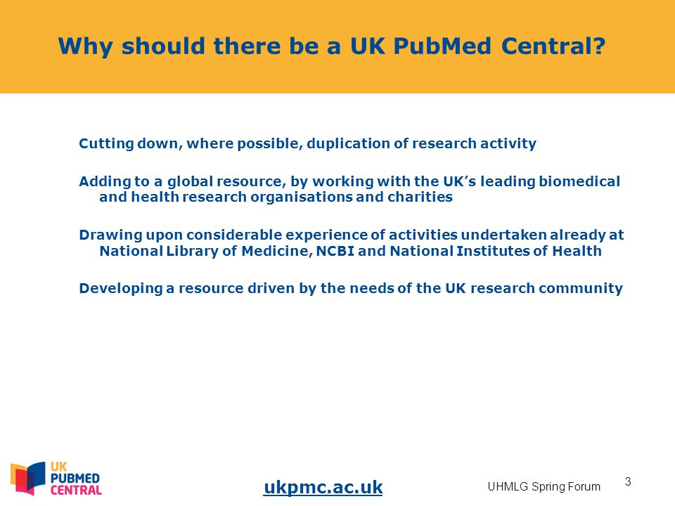 ukpmc.ac.uk 4 UHMLG Spring Forum UK PubMed Central funders