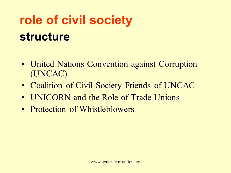 www.againstcorruption.org structure role of civil society structure United Nations Convention against Corruption (UNCAC) Coalition of Civil Society Friends of UNCAC UNICORN and the Role of Trade Unions Protection of Whistleblowers