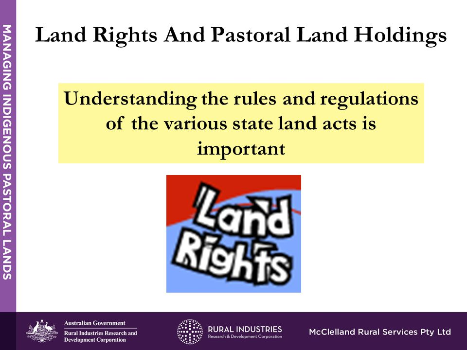 Understanding the rules and regulations of the various state land acts is important Land Rights And Pastoral Land Holdings