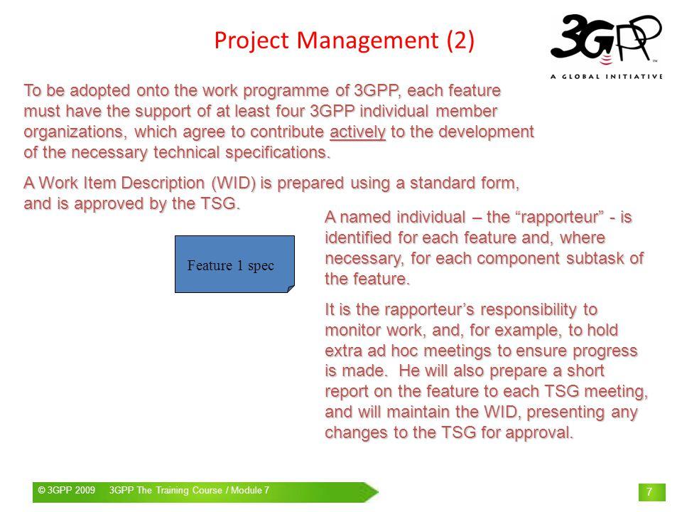 © 3GPP 2009 Mobile World Congress, Barcelona, 19 th February 2009© 3GPP 2009 3GPP The Training Course / Module 7 48