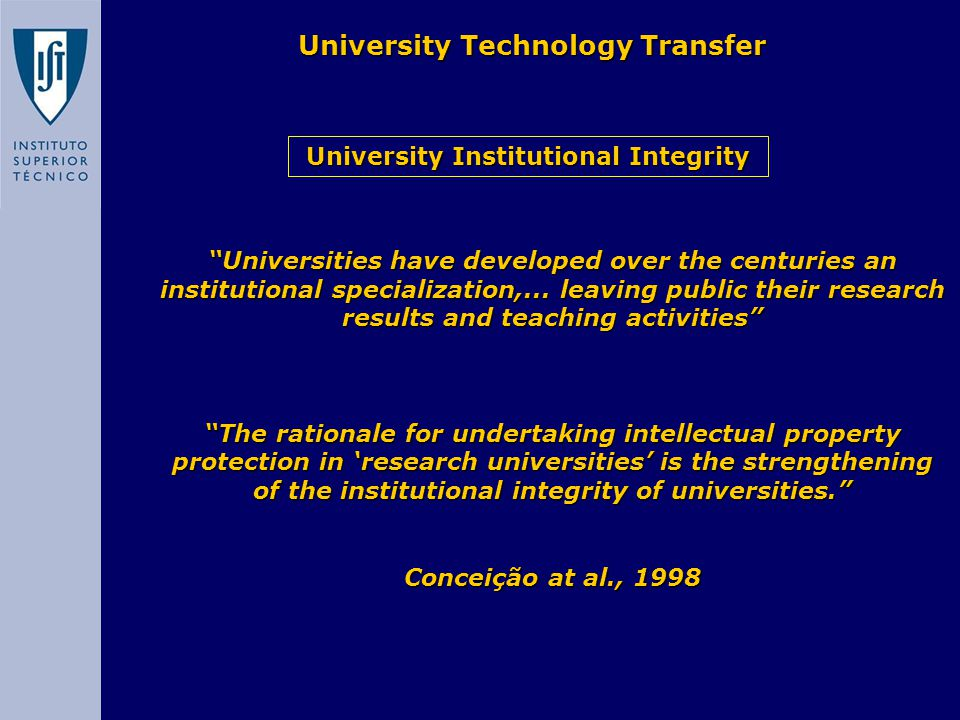 University Technology Transfer University Institutional Integrity Universities have developed over the centuries an institutional specialization,...
