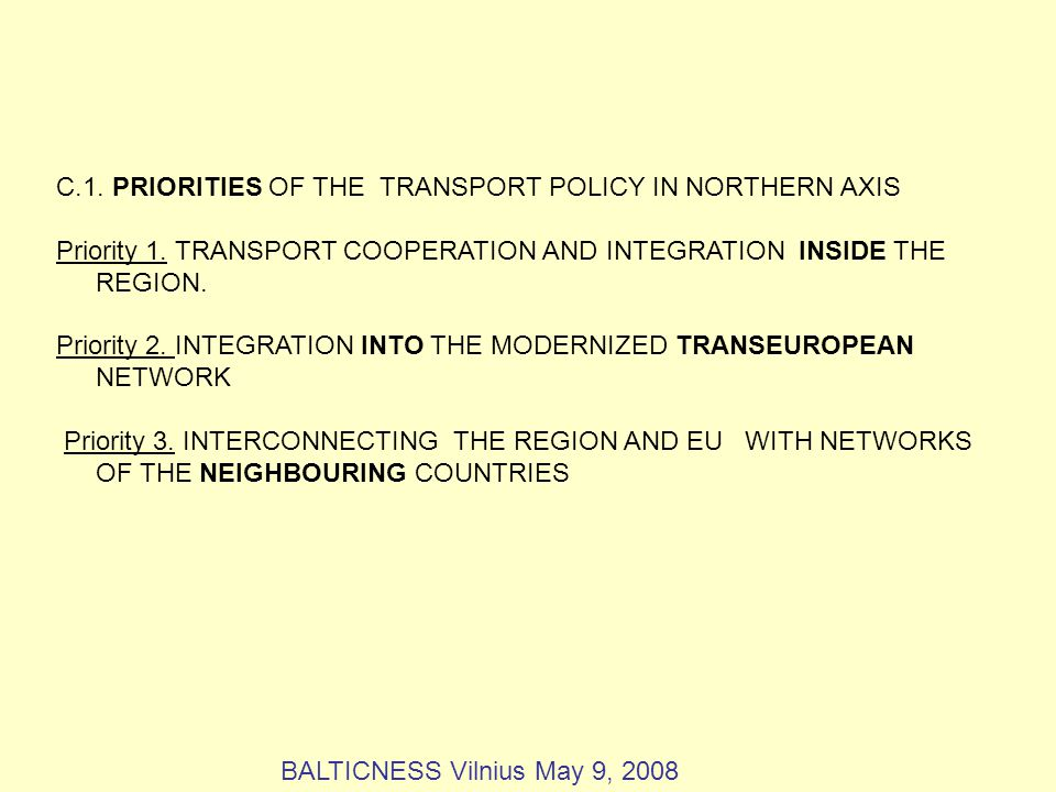 C.1. PRIORITIES OF THE TRANSPORT POLICY IN NORTHERN AXIS Priority 1.