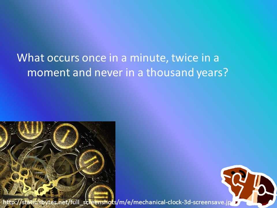What occurs once in a minute, twice in a moment and never in a thousand years? http://static.rbytes.net/full_screenshots/m/e/mechanical-clock-3d-scree