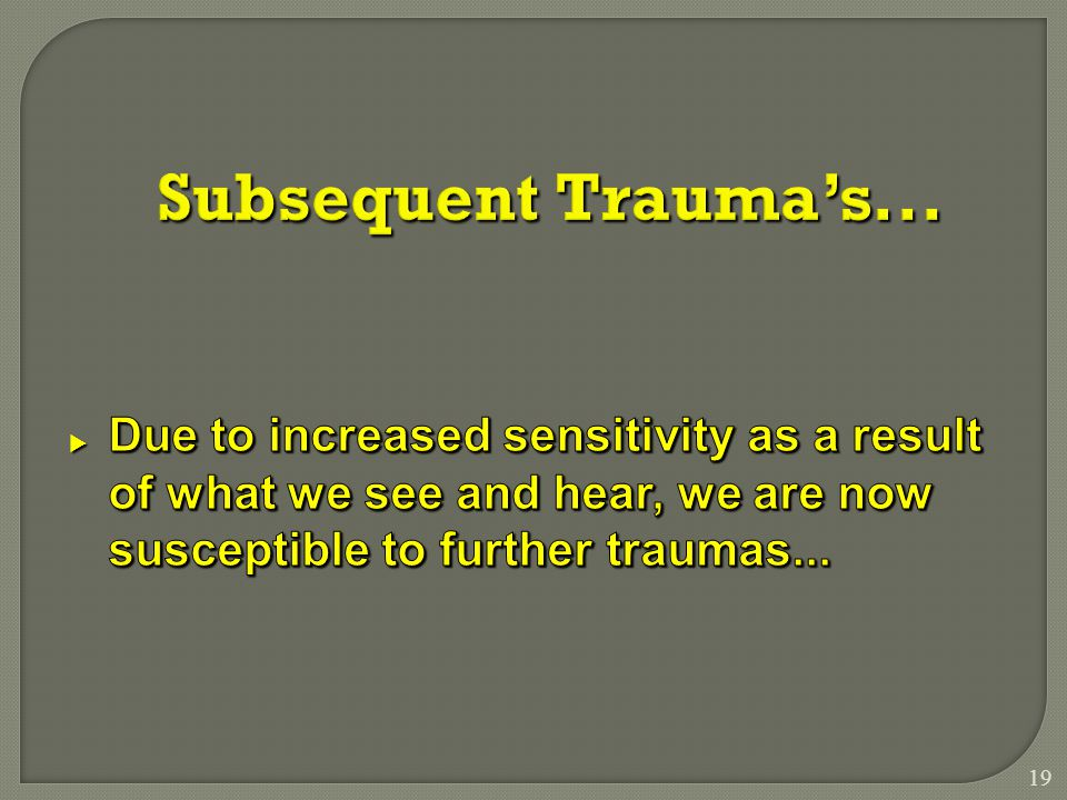 19 Subsequent Trauma's...