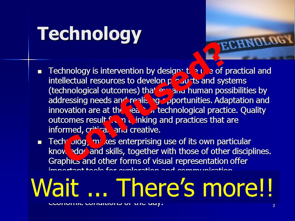TECHNOLOGY IN THE NEW ZEALAND CURRICULUM 2007 What does it all mean? 1