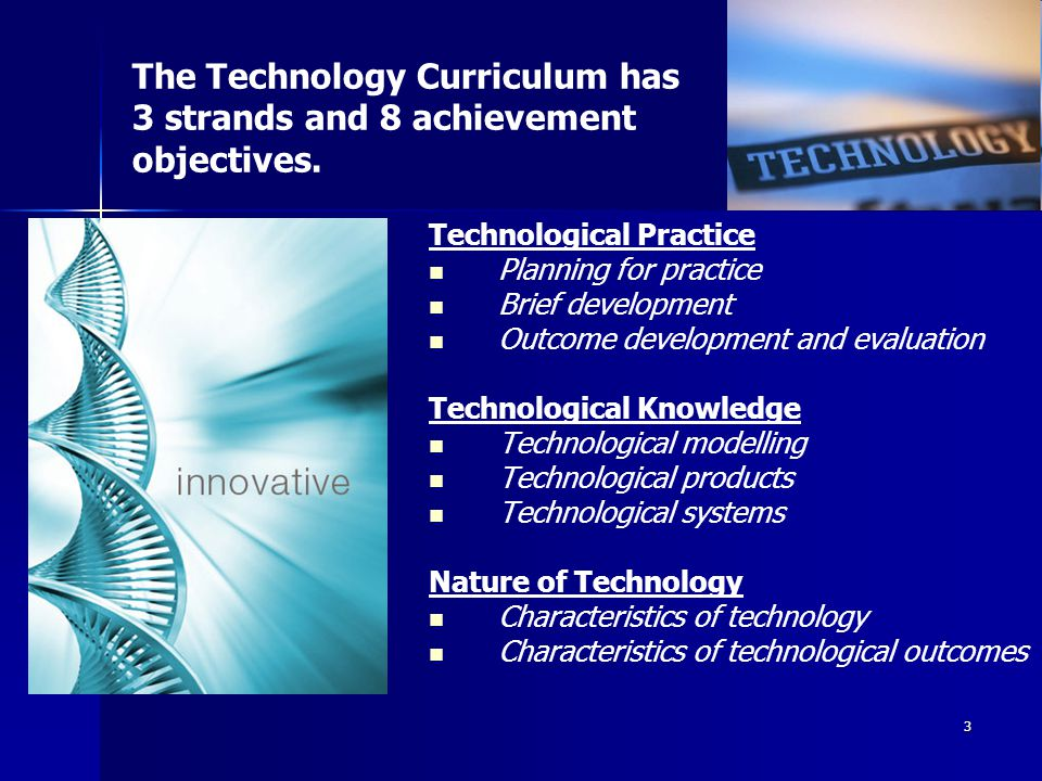 Technology Technology is intervention by design: the use of practical and intellectual resources to develop products and systems (technological outcom