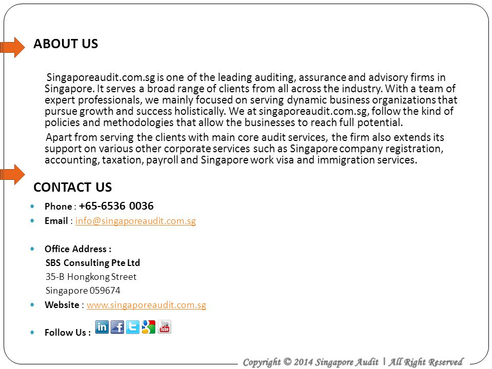 ABOUT US Singaporeaudit.com.sg is one of the leading auditing, assurance and advisory firms in Singapore. It serves a broad range of clients from all