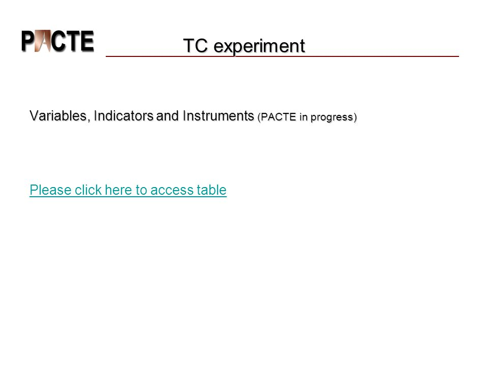 Variables, Indicators and Instruments (PACTE in progress) Please click here to access table