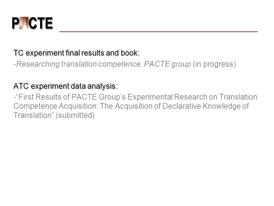 TC experiment final results and book: -Researching translation competence.