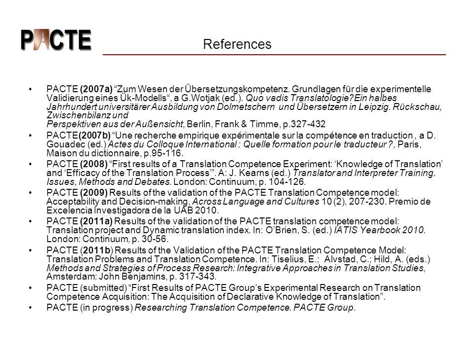 References PACTE (2007a) Zum Wesen der Übersetzungskompetenz.
