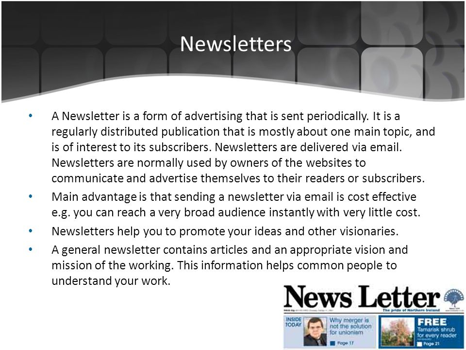 Newsletters A Newsletter is a form of advertising that is sent periodically.