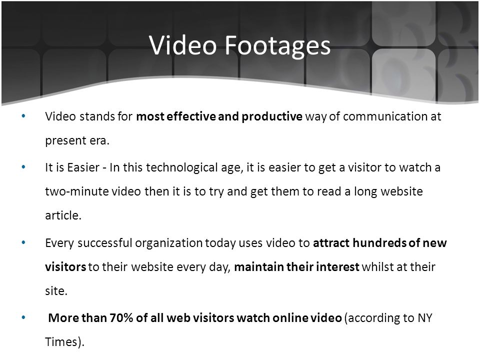 Video Footages Video stands for most effective and productive way of communication at present era.