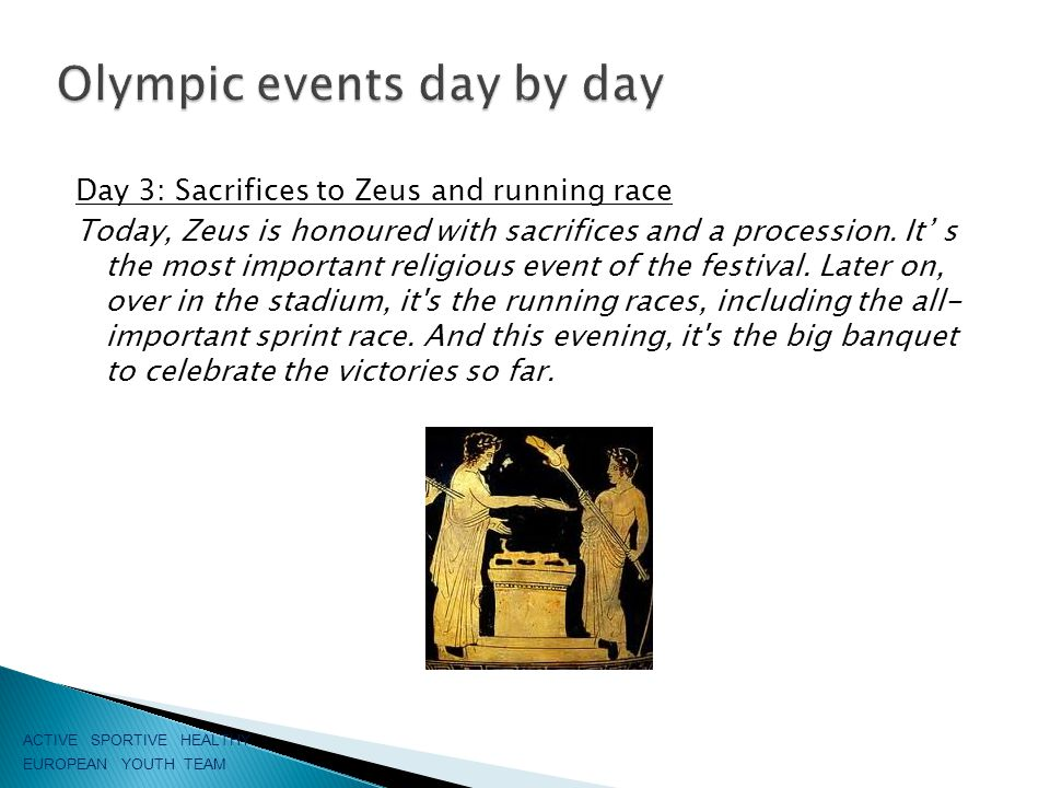Day 3: Sacrifices to Zeus and running race Today, Zeus is honoured with sacrifices and a procession.