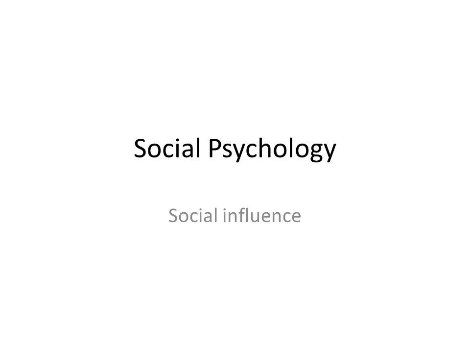 Social Psychology Social influence