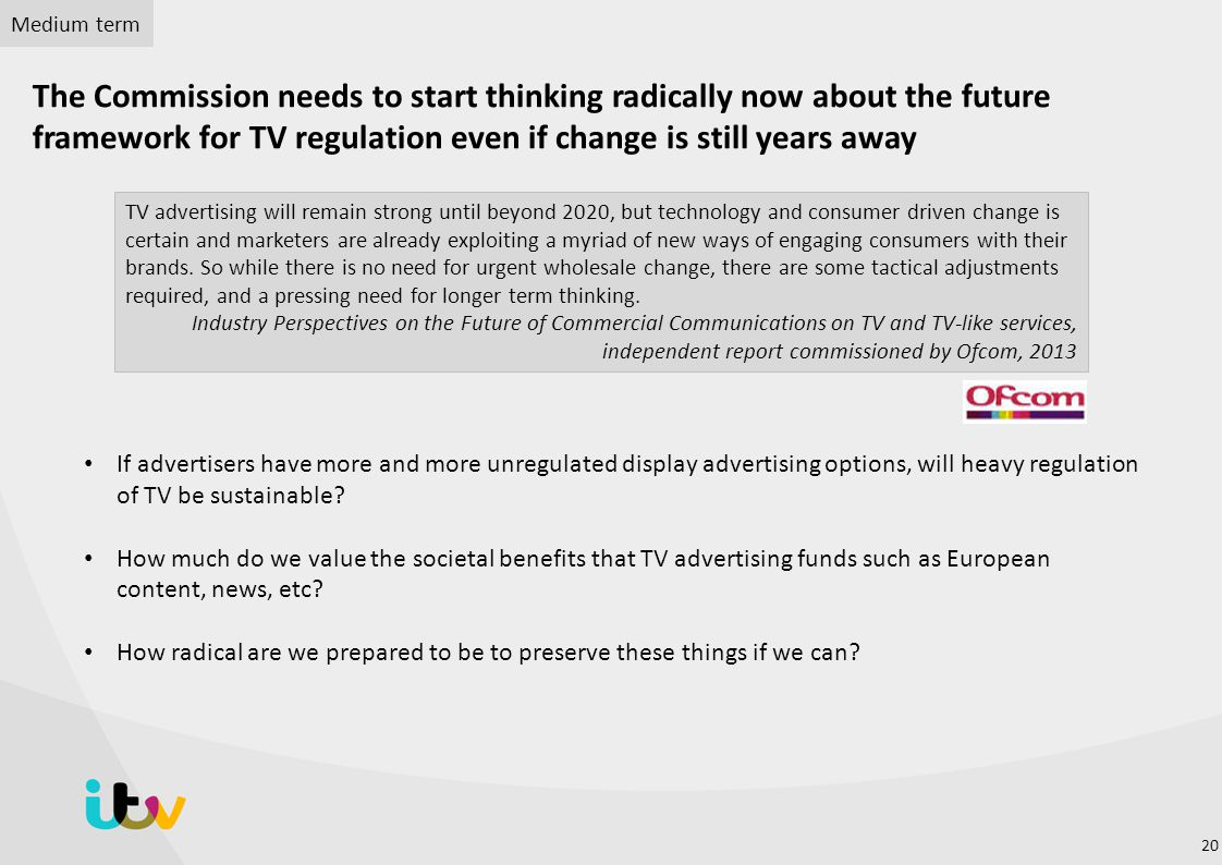 If advertisers have more and more unregulated display advertising options, will heavy regulation of TV be sustainable.