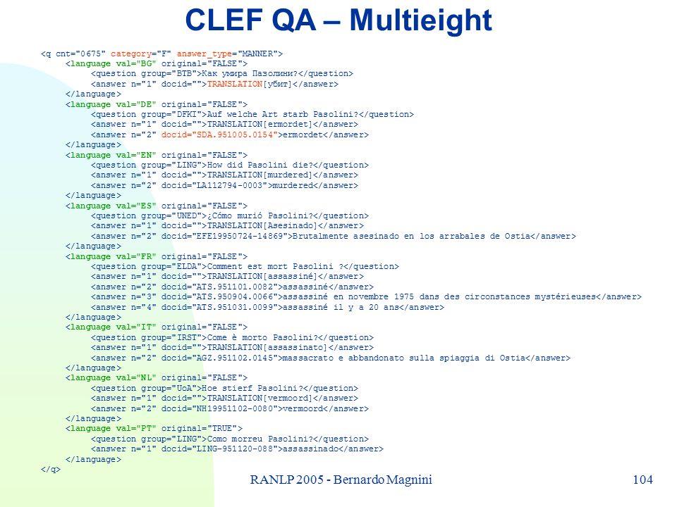 104RANLP 2005 - Bernardo Magnini CLEF QA – Multieight Как умира Пазолини.