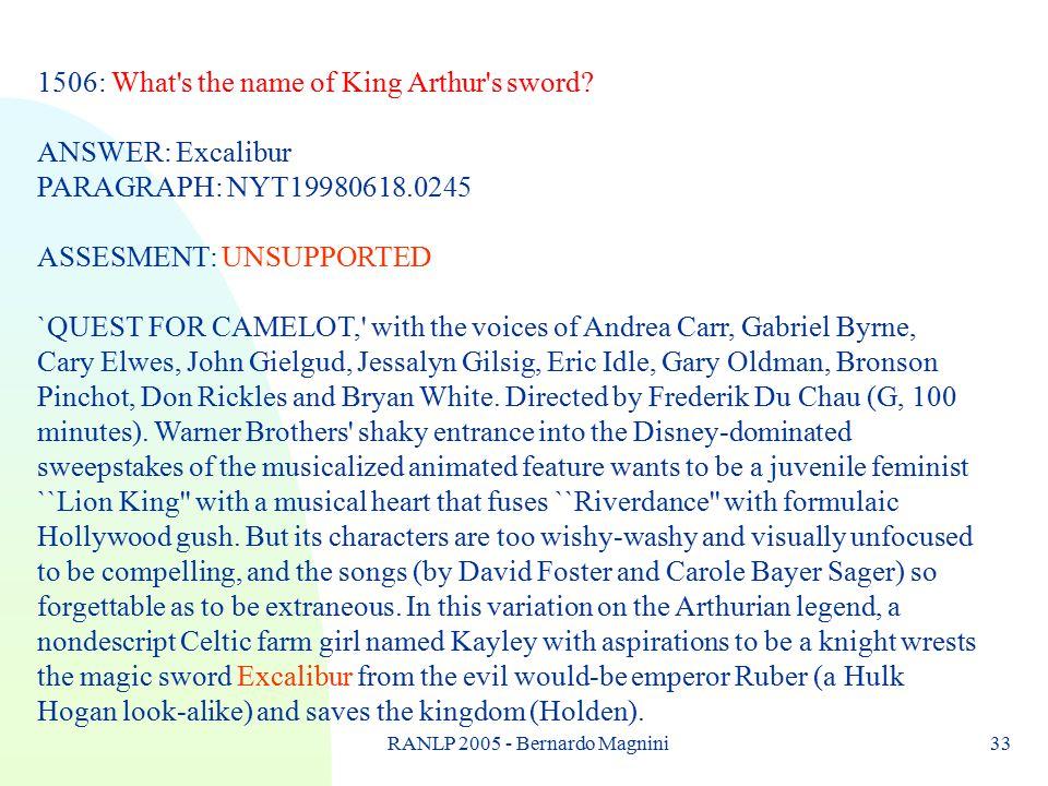 RANLP 2005 - Bernardo Magnini33 1506: What s the name of King Arthur s sword.