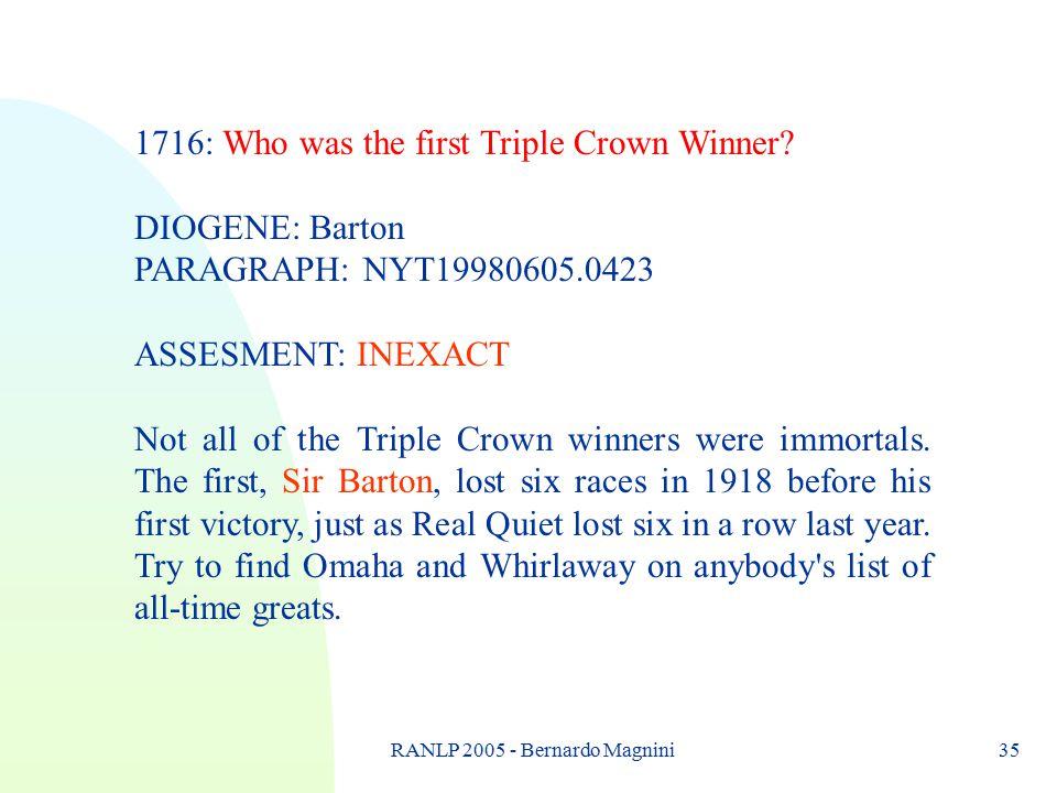 RANLP 2005 - Bernardo Magnini35 1716: Who was the first Triple Crown Winner.
