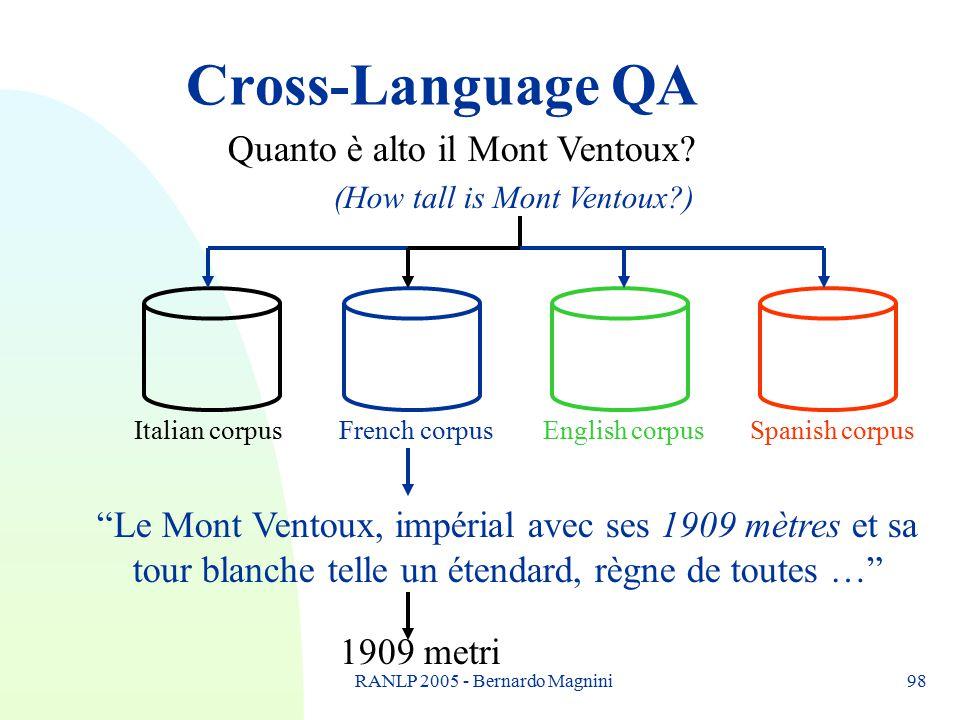 RANLP 2005 - Bernardo Magnini98 Cross-Language QA Quanto è alto il Mont Ventoux.