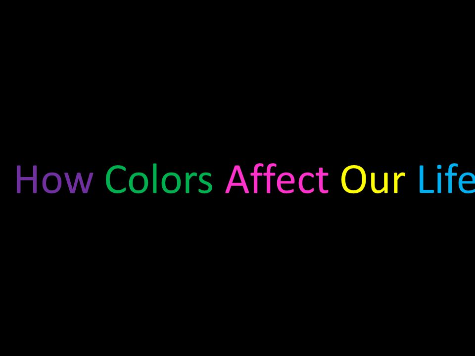 How Colors Affect Our Life