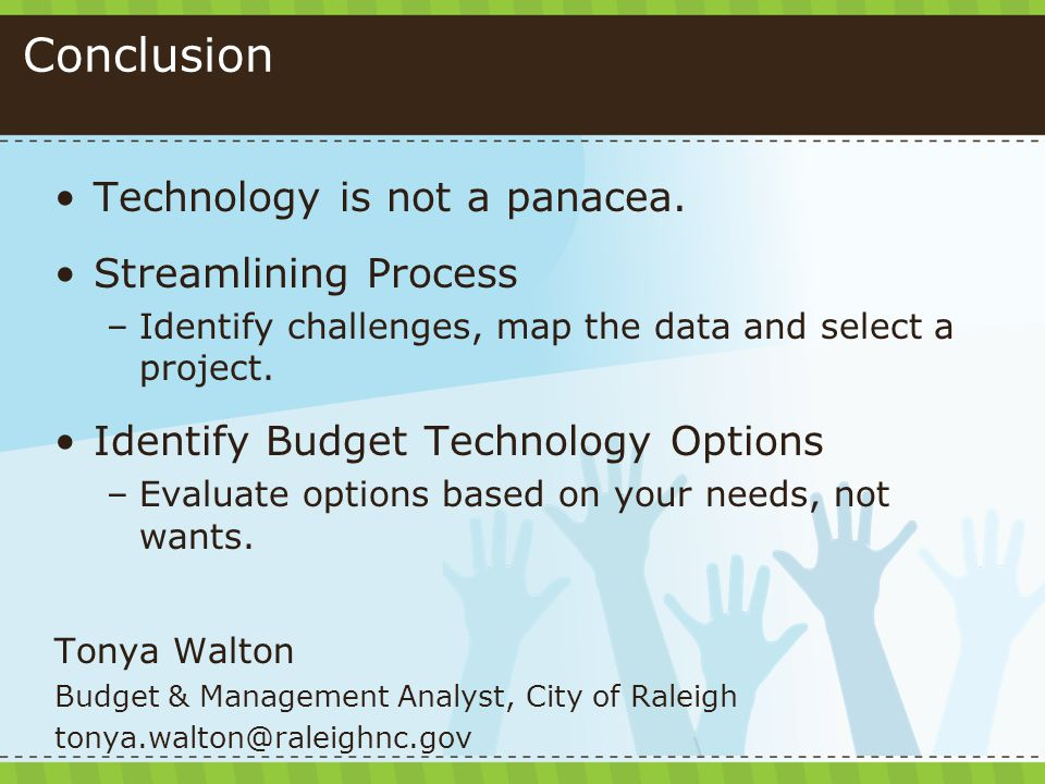 Conclusion Technology is not a panacea.