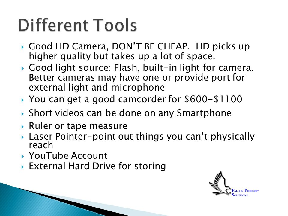  Good HD Camera, DON'T BE CHEAP. HD picks up higher quality but takes up a lot of space.