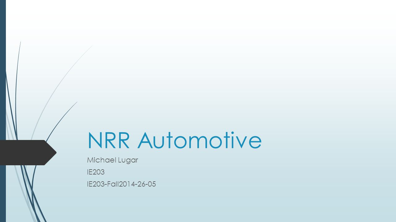 NRR Automotive Michael Lugar IE203 IE203-Fall2014-26-05