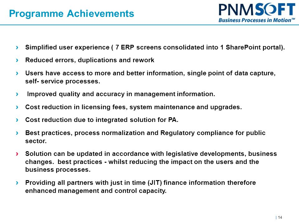 | 14 Programme Achievements › Simplified user experience ( 7 ERP screens consolidated into 1 SharePoint portal).