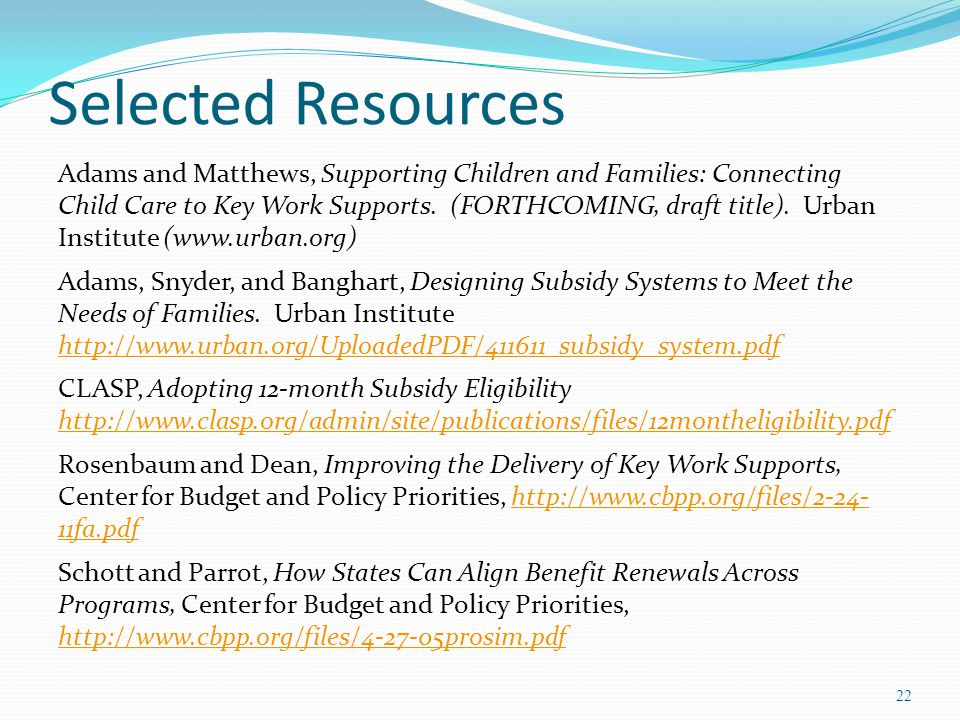 Selected Resources Adams and Matthews, Supporting Children and Families: Connecting Child Care to Key Work Supports.