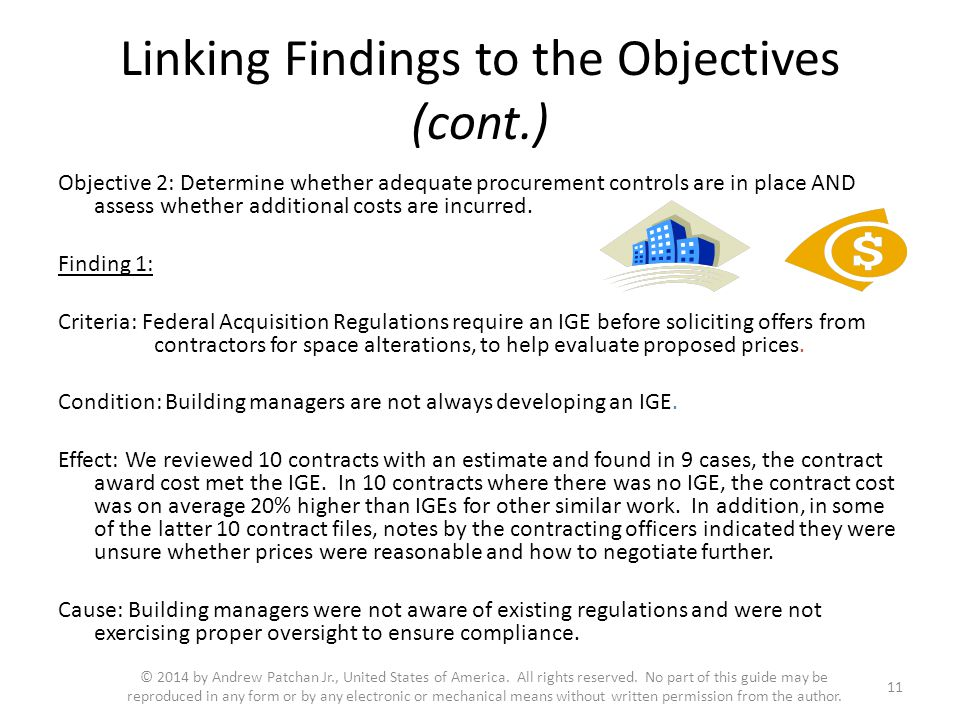 Linking Findings to the Objectives (cont.) Objective 2: Determine whether adequate procurement controls are in place AND assess whether additional costs are incurred.
