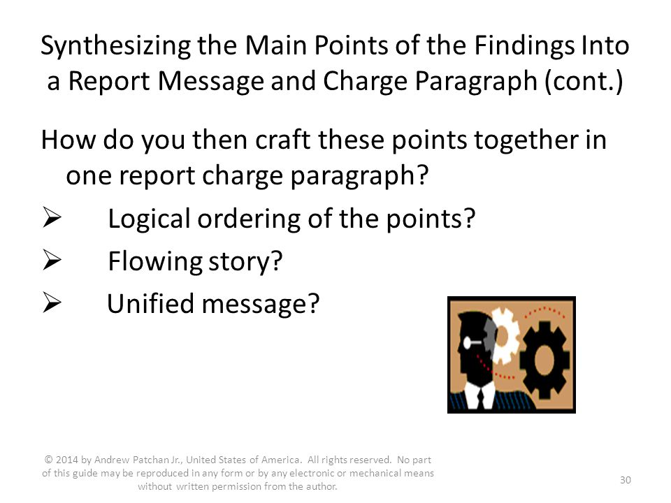 Synthesizing the Main Points of the Findings Into a Report Message and Charge Paragraph (cont.) How do you then craft these points together in one report charge paragraph.