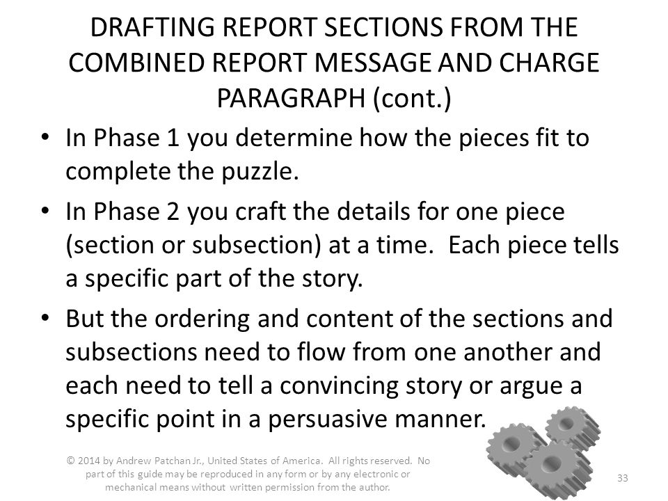 DRAFTING REPORT SECTIONS FROM THE COMBINED REPORT MESSAGE AND CHARGE PARAGRAPH (cont.) In Phase 1 you determine how the pieces fit to complete the puz