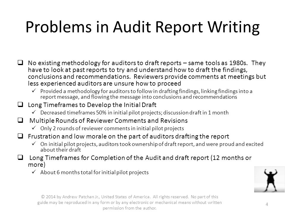 Problems in Audit Report Writing  No existing methodology for auditors to draft reports – same tools as 1980s. They have to look at past reports to t