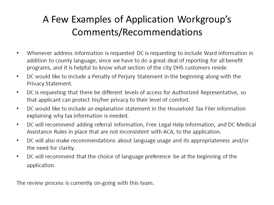 A Few Examples of Application Workgroup's Comments/Recommendations Whenever address information is requested DC is requesting to include Ward informat