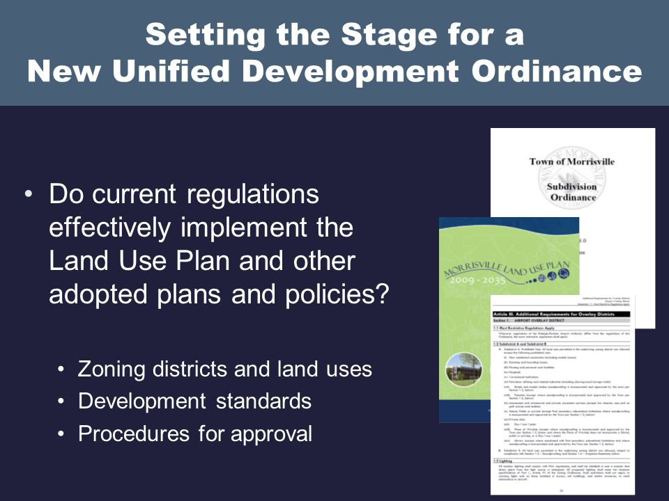 Next Steps in Preparing UDO 2.Town Council Workshop Present Options Set Priorities Streamline development review process Strike balance between flexibility and certainty Modify zoning districts to implement Land Use Plan Improve development quality Increase user-friendliness