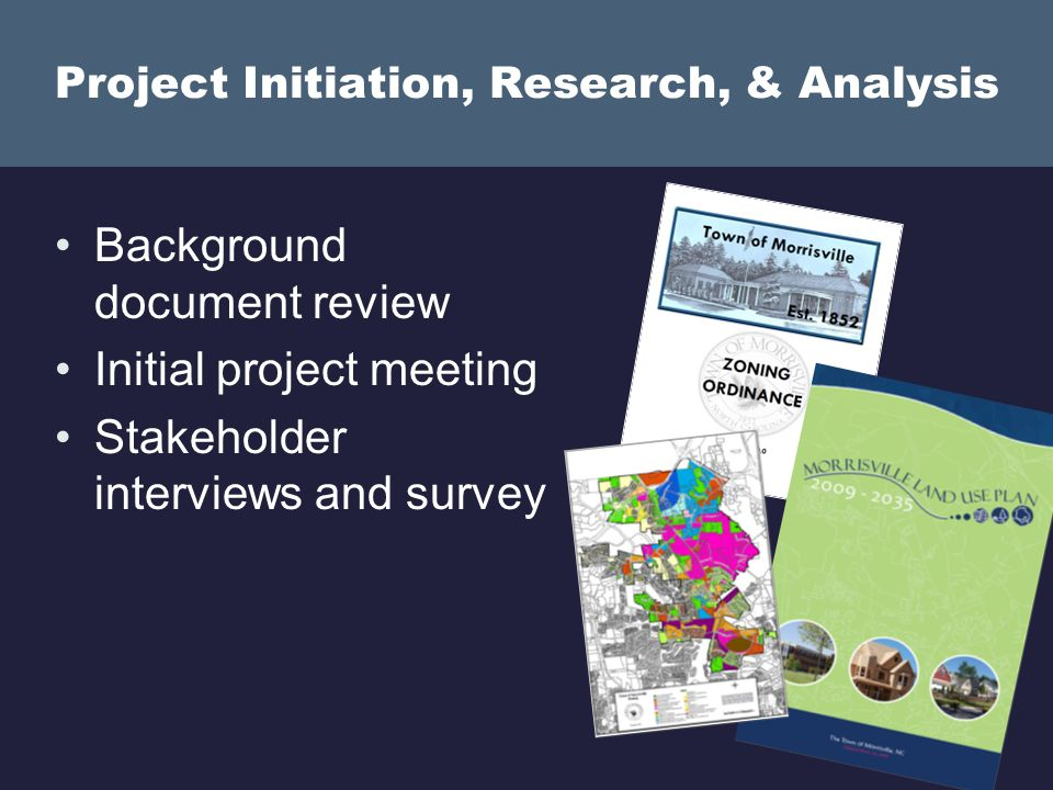 Project Initiation, Research, & Analysis Background document review Initial project meeting Stakeholder interviews and survey