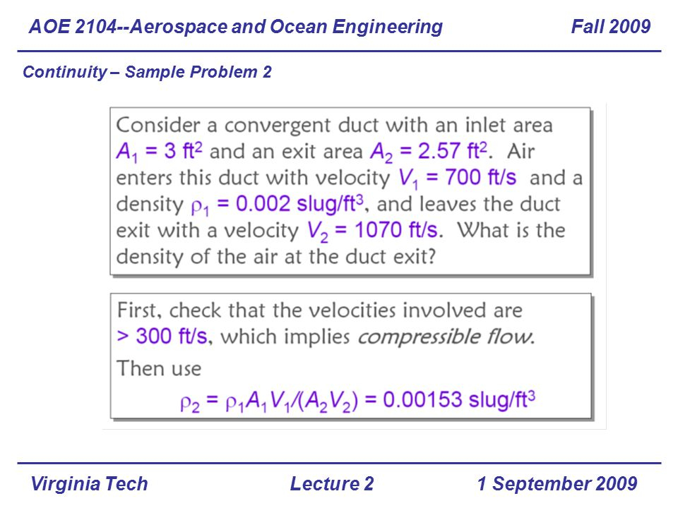 Virginia Tech Continuity – Sample Problem 2 AOE 2104--Aerospace and Ocean Engineering Fall 2009 1 September 2009Lecture 2