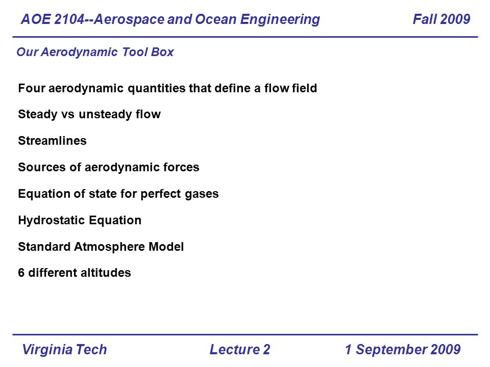 Virginia Tech Wind Tunnels – Sample Problem 1 AOE 2104--Aerospace and Ocean Engineering Fall 2009 1 September 2009Lecture 2