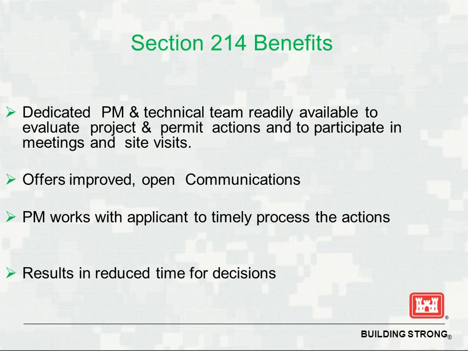 BUILDING STRONG ® Section 214 Benefits  Dedicated PM & technical team readily available to evaluate project & permit actions and to participate in me