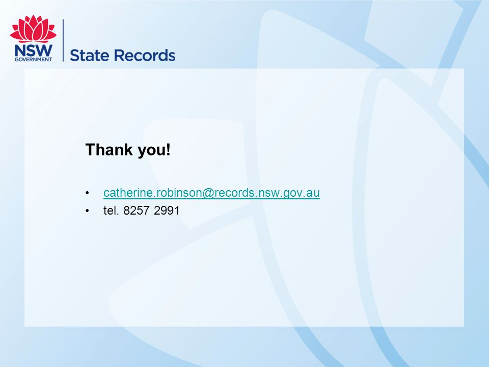 Thank you! catherine.robinson@records.nsw.gov.au tel. 8257 2991