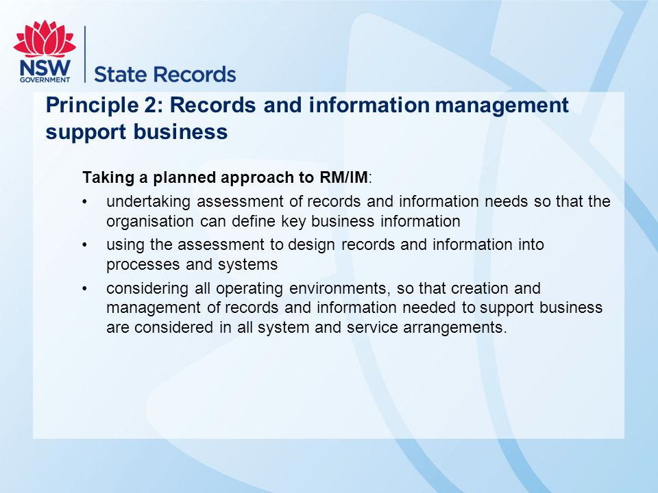 Principle 2: Records and information management support business Taking a planned approach to RM/IM: undertaking assessment of records and information