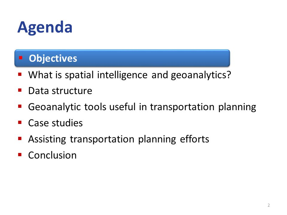 Project objectives  Explore the application of spatial intelligence (SI) and geoanalytics to streamline data workflows in transportation planning.