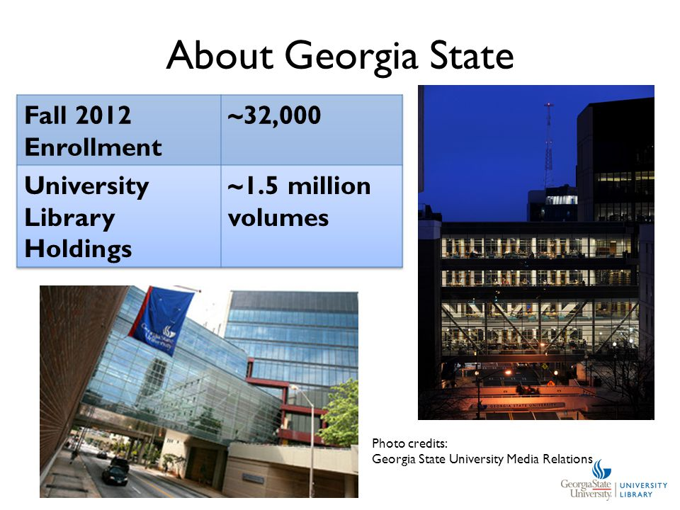 About Georgia State Photo credits: Georgia State University Media Relations