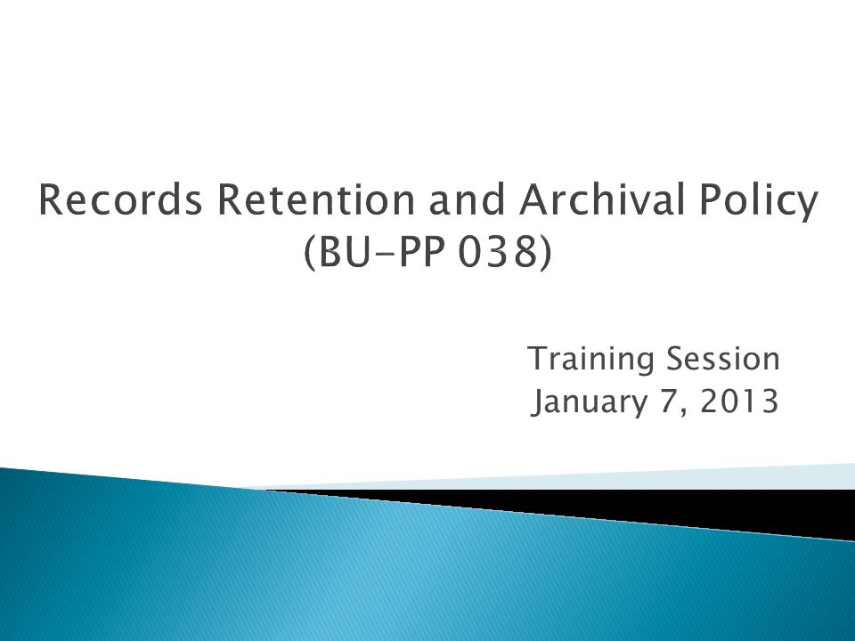  Consult the Appendix to the Records Retention and Archival Policy and Common Records Guidelines.