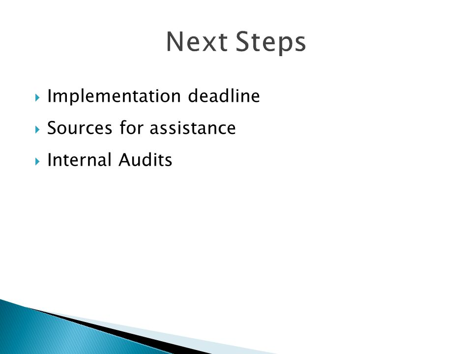  Implementation deadline  Sources for assistance  Internal Audits