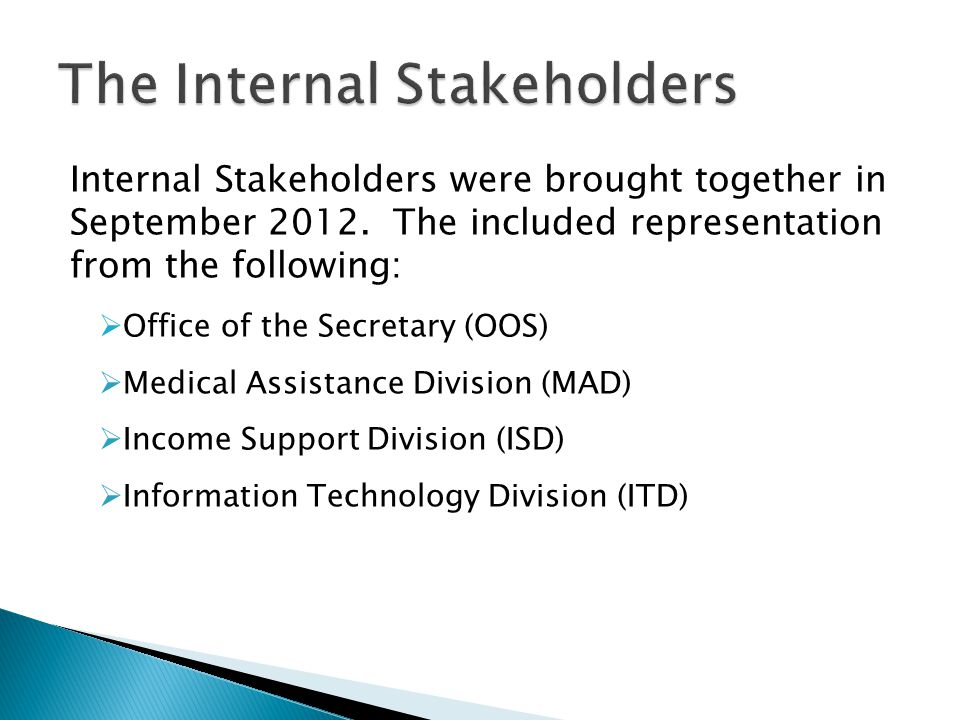 Internal Stakeholders were brought together in September 2012.