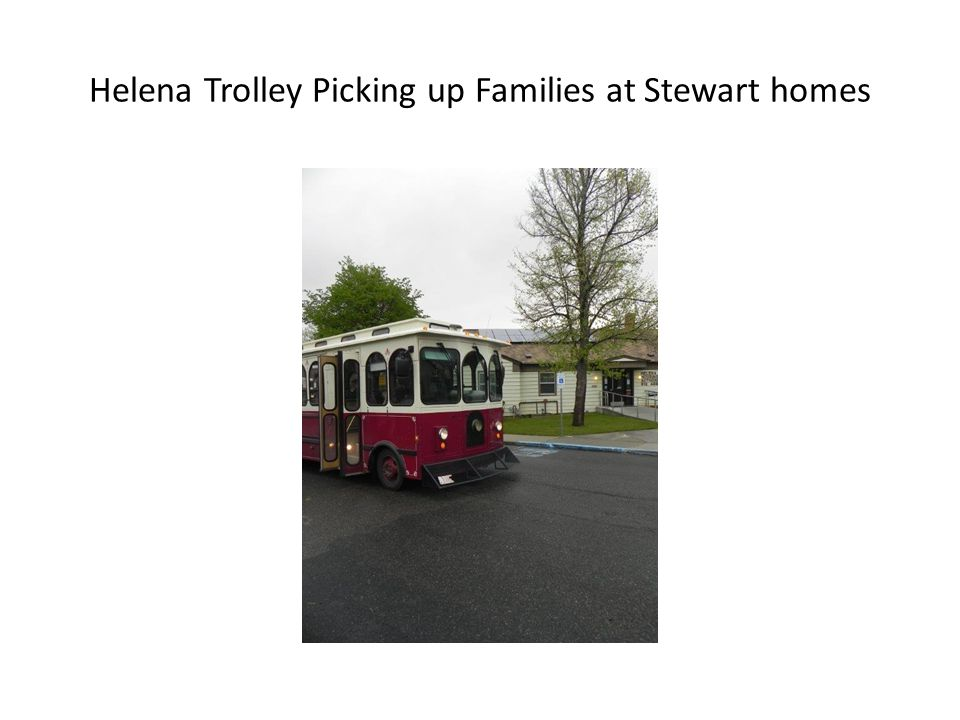 Helena Trolley Picking up Families at Stewart homes