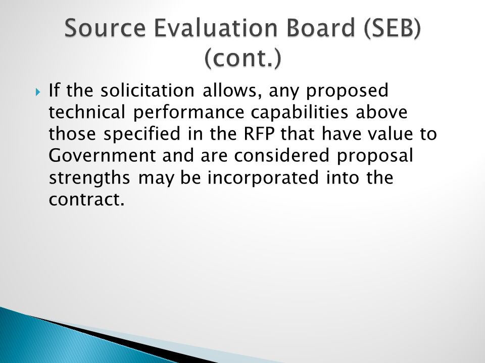  If the solicitation allows, any proposed technical performance capabilities above those specified in the RFP that have value to Government and are c