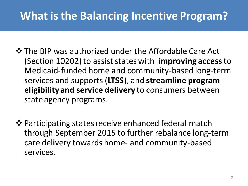 What is the Balancing Incentive Program.