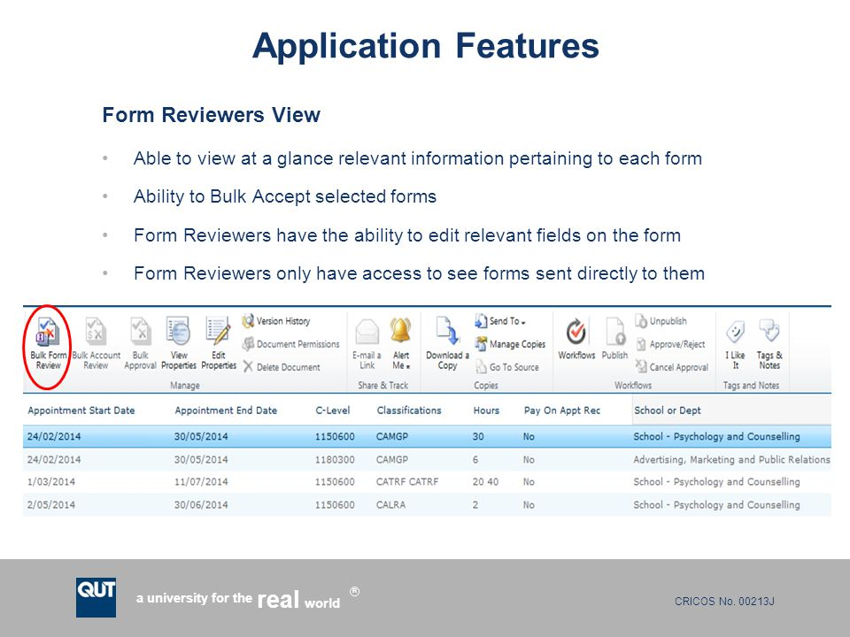 CRICOS No. 00213J a university for the world real R Application Features Form Reviewers View Able to view at a glance relevant information pertaining